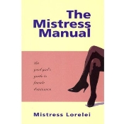 THE MISTRESS MANUAL THE GOOD GIRLS GUIDE TO FEMALE DOMINANCE